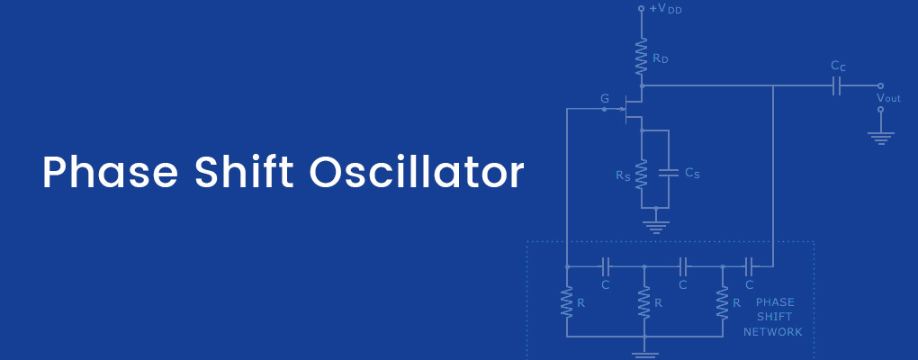 FET Phase Shit Oscillator - Circuit Diagram, Applications, Pros & Cons
