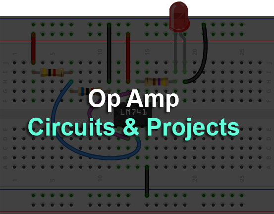 Op Amp Circuits, Op amp Projects