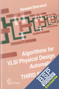 Algorithms for VLSI Physical Design Automation by Naveed A. Sherwani