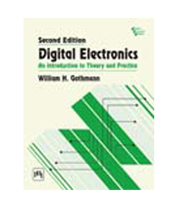 Digital Electronics : An Introduction To Theory And Practice By William Gothmann