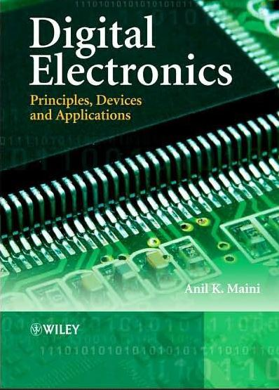 Digital Electronics Principles And Integrated Circuits by Anil K. Maini