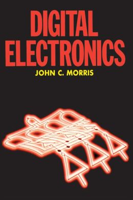 Digital Electronics by John Morris