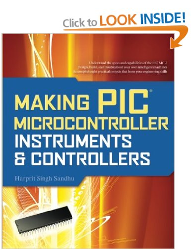Making PIC Microcontroller Instruments and Controllers by Harprit Sandhu