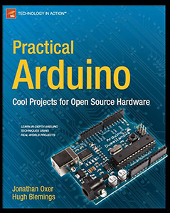 Practical Arduino Cool Projects for Open Source Hardware by Jonathan Oxer, Hugh Blemings
